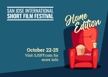 Now On-Demand - San Jose International Short Film Festival - Opening Night Premiere Screening